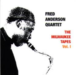 <i>The Milwaukee Tapes Vol. 1</i> 2000 live album by Fred Anderson
