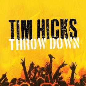 <i>Throw Down</i> (album) album by Tim Hicks