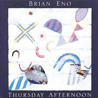 <i>Thursday Afternoon</i> 1985 studio album by Brian Eno
