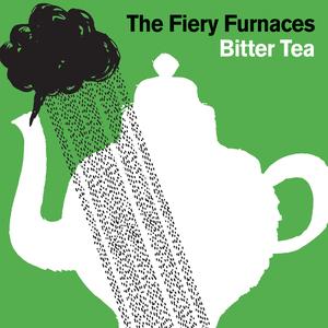 <i>Bitter Tea</i> 2006 studio album by The Fiery Furnaces