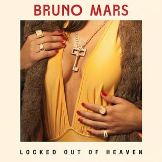 Locked Out of Heaven 2012 song by Bruno Mars