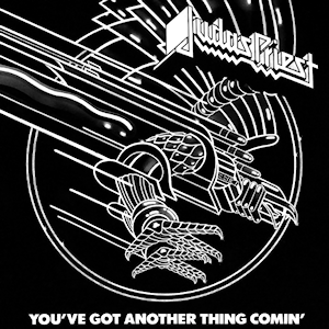 Youve Got Another Thing Comin song by British heavy metal band Judas Priest