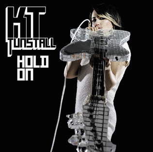 Hold On (KT Tunstall song) 2007 single by KT Tunstall