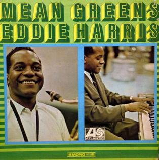 <i>Mean Greens</i> 1966 studio album by Eddie Harris