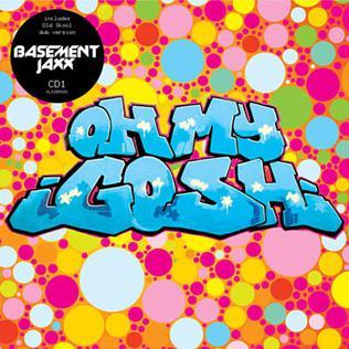 Oh My Gosh 2005 single by Basement Jaxx