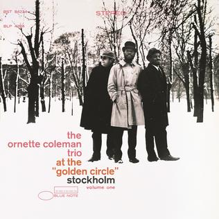 <i>At the Golden Circle Stockholm</i> 1966 live album by the Ornette Coleman Trio