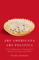 Peter Swirski - Ars Americana, Ars Politica Partisan Expression in Contemporary American Literature and Culture.jpeg