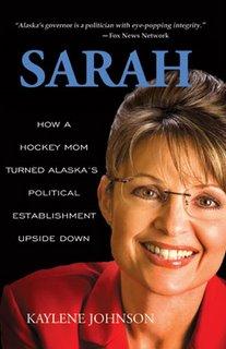 Sarah: How a Hockey Mom Turned Alaska's Politi...