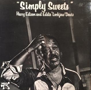 "<i>Simply Sweets</i> 1978 studio album by Harry Edison and Eddie ""Lockjaw"" Davis"