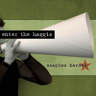 <i>Soapbox Heroes</i> album by Enter the Haggis