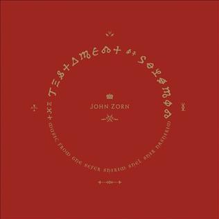 <i>The Testament of Solomon</i> 2014 studio album by John Zorn