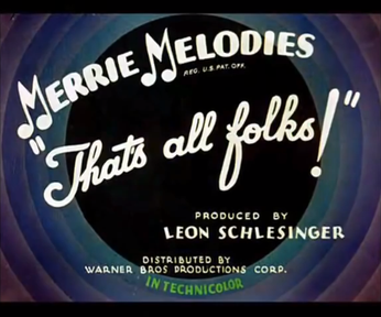 "Ending card for a 1936 Warner Bros. Merrie Melodies cartoon with an ""In Technicolor"" credit. Many animation companies during the 1930s and 1940s used Technicolor for their cartoon shorts. The ending card for the 1936 series of Merrie Melodies, from I Love to Singa.png"
