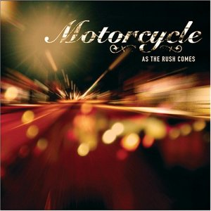 As the Rush Comes 2004 single by Motorcycle