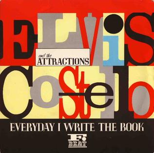 Everyday I Write the Book 1983 single by Elvis Costello and the Attractions
