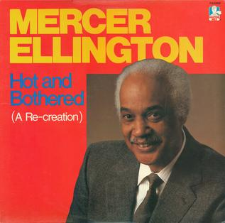 <i>Hot and Bothered</i> (A Re-Creation) 1985 studio album by Mercer Ellington