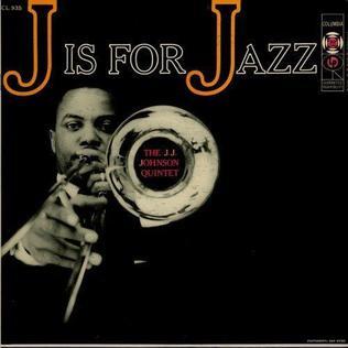 <i>J Is for Jazz</i> 1956 studio album by The J. J. Johnson Quintet