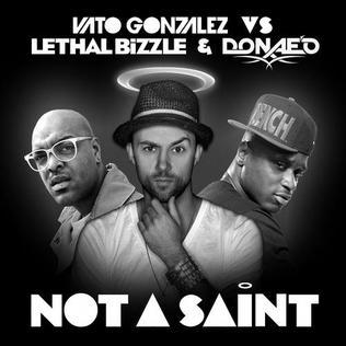 Not a Saint 2013 single by Vato Gonzalez, Lethal Bizzle, Donaeo