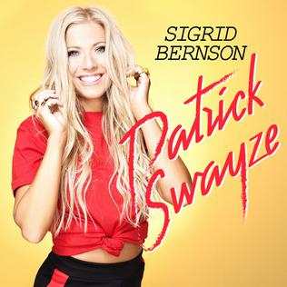 Patrick Swayze (song) 2018 song performed by Sigrid Bernson