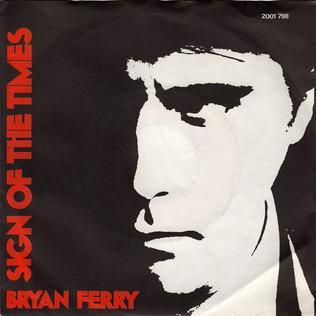 Sign of the Times (Bryan Ferry song) 1978 single by Bryan Ferry