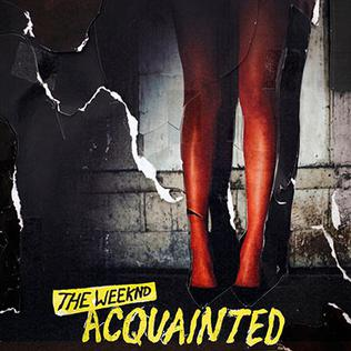 Acquainted 2016 single by The Weeknd