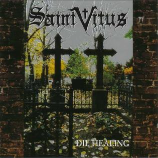 <i>Die Healing</i> 1995 studio album by Saint Vitus