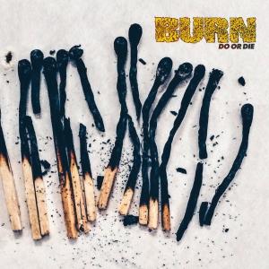 <i>Do or Die</i> (Burn album) 2017 studio album by Burn