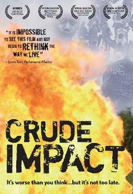 crude the documentary Crude impact is an award-winning documentary film which chris vernon of theoildrumcom called a terrific film the best documentary i have seen on.