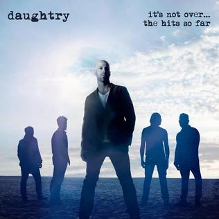 <i>Its Not Over...The Hits So Far</i> 2016 greatest hits album by Daughtry
