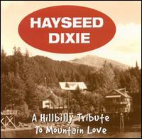 <i>A Hillbilly Tribute to Mountain Love</i> 2002 studio album by Hayseed Dixie