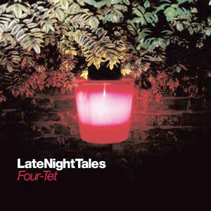 <i>Late Night Tales: Four Tet</i> 2004 compilation album by Four Tet