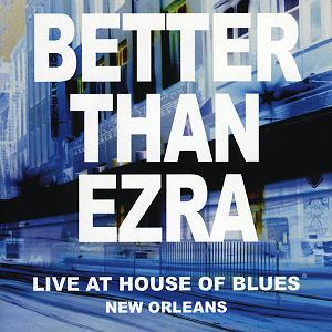 <i>Live at the House of Blues, New Orleans</i> 2004 live album by Better Than Ezra