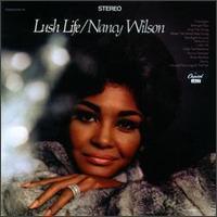 <i>Lush Life</i> (Nancy Wilson album) 1967 studio album by Nancy Wilson