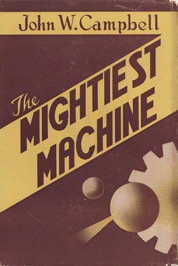 <i>The Mightiest Machine</i> book by John W. Campbell