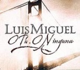 O Tú o Ninguna 1999 single by Luis Miguel