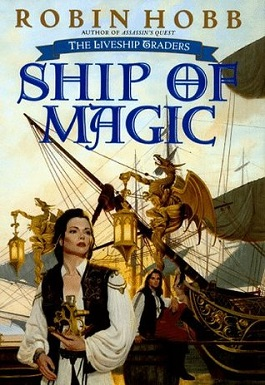 Liveship Traders 1 - Ship of Magic - Robin Hobb