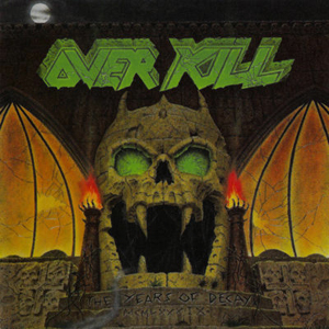 <i>The Years of Decay</i> 1989 studio album by Overkill