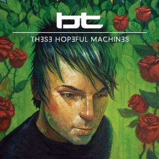 <i>These Hopeful Machines</i> 2010 studio album by BT