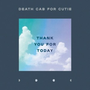 <i>Thank You for Today</i> 2018 studio album by Death Cab for Cutie