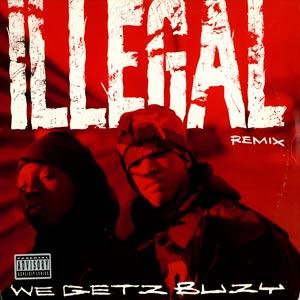 Illegal - We Getz Buzy