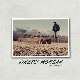 <i>Whitey Morgan and the 78s</i> (album) 2010 studio album by Whitey Morgan and the 78s