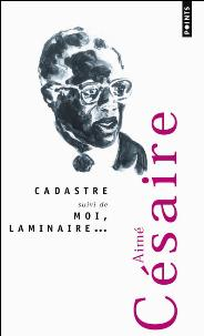 An image of one of Aimé Cesairé's books, Cadastre (1961) and Moi, laminaire (1982)