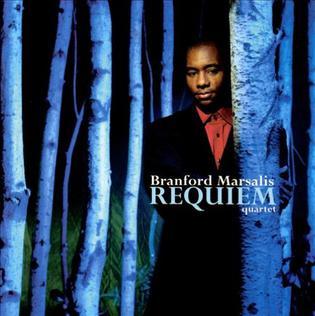<i>Requiem</i> (Branford Marsalis album) 1999 studio album by Branford Marsalis Quartet