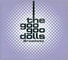 Broadway (Goo Goo Dolls song) 2000 single by Goo Goo Dolls