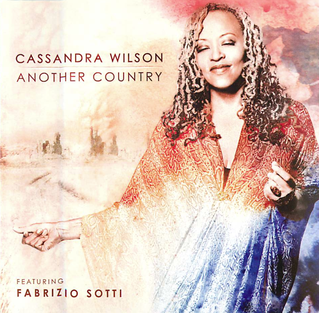 <i>Another Country</i> (Cassandra Wilson album) 2012 studio album by Cassandra Wilson, Fabrizio Sotti