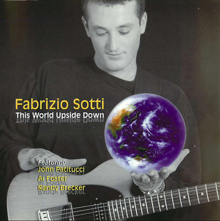 <i>This World UpSide Down</i> 1999 studio album by Fabrizio Sotti