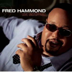 Fred-hammond-love-unstoppable.jpg