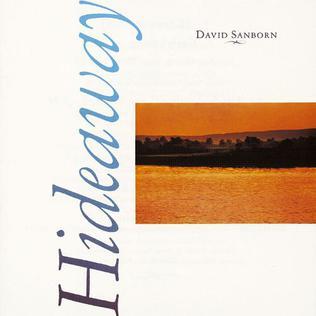 <i>Hideaway</i> (David Sanborn album) 1980 studio album by David Sanborn