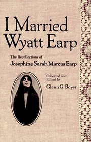 <i>I Married Wyatt Earp</i> book by Glenn Boyer