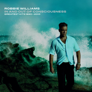 <i>In and Out of Consciousness: Greatest Hits 1990–2010</i> 2010 greatest hits album by Robbie Williams
