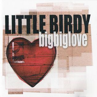 <i>BigBigLove</i> 2004 studio album by Little Birdy